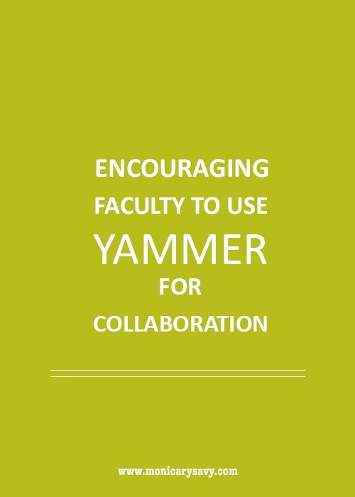 Encouraging Faculty to Use Yammer for Collaboration